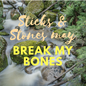 Sticks & Stones may